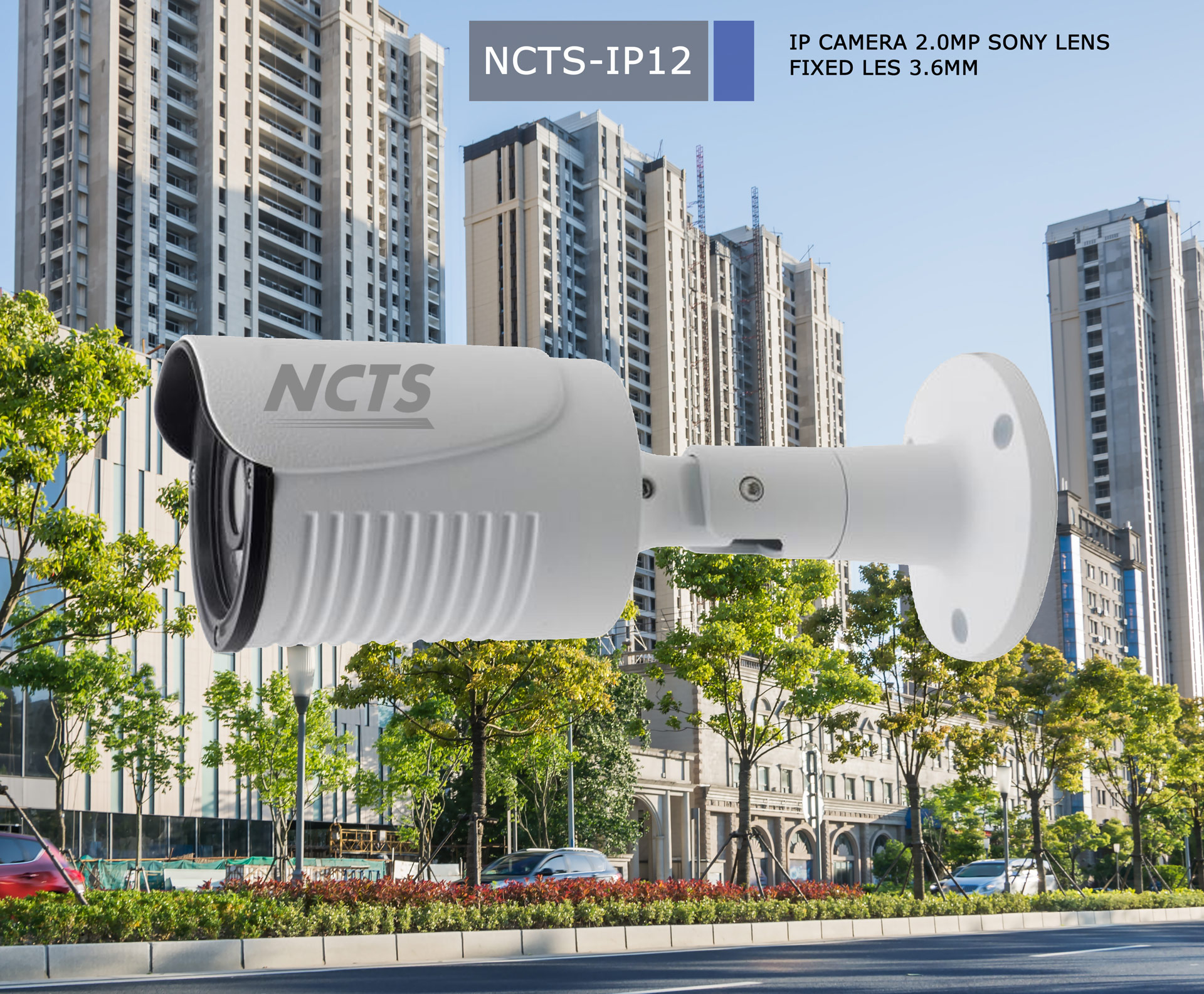 NCTS IP BULLET 2.0MP CAMERA FIXED 3.6MM SONY LENS  MODEL:IP12